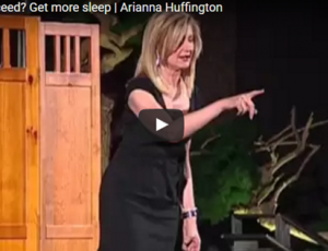 Arianna Huffington: How to succeed? Get more sleep.